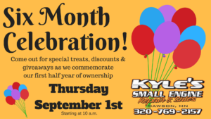 Six Month Celebration at Kyle's Small Engine